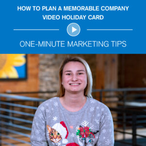 How to Plan A Memorable Company Video Holiday Card - one-minute marketing tip: Button to watch video