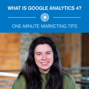 What is Google Analytics 4? One-Minute Marketing Tips
