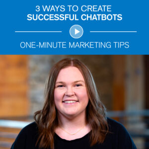 3 Ways to Create Successful Chatbots One Minute Marketing Tips