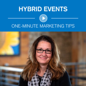 Hyrbid Events One-Minute Marketing Tips